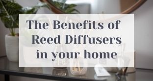 The Benefits Of Reed Diffusers In Your Home