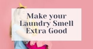 The Best Way To Make Your Laundry Smell Extra Good